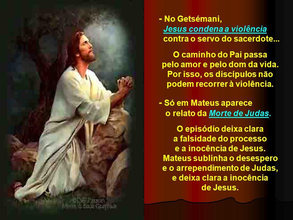O Evangelho convida a contemplar a PAIXÃO e MORTE de Jesus, segundo São Mateus.