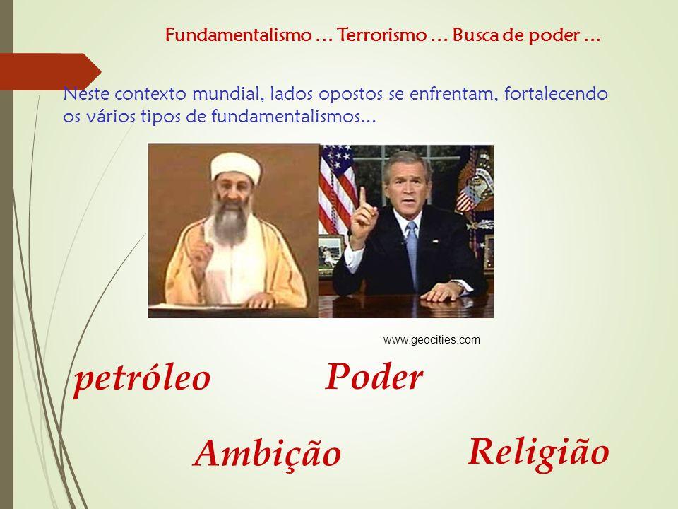 Neste contexto mundial, lados opostos se enfrentam, fortalecendo os vários tipos de fundamentalismos...