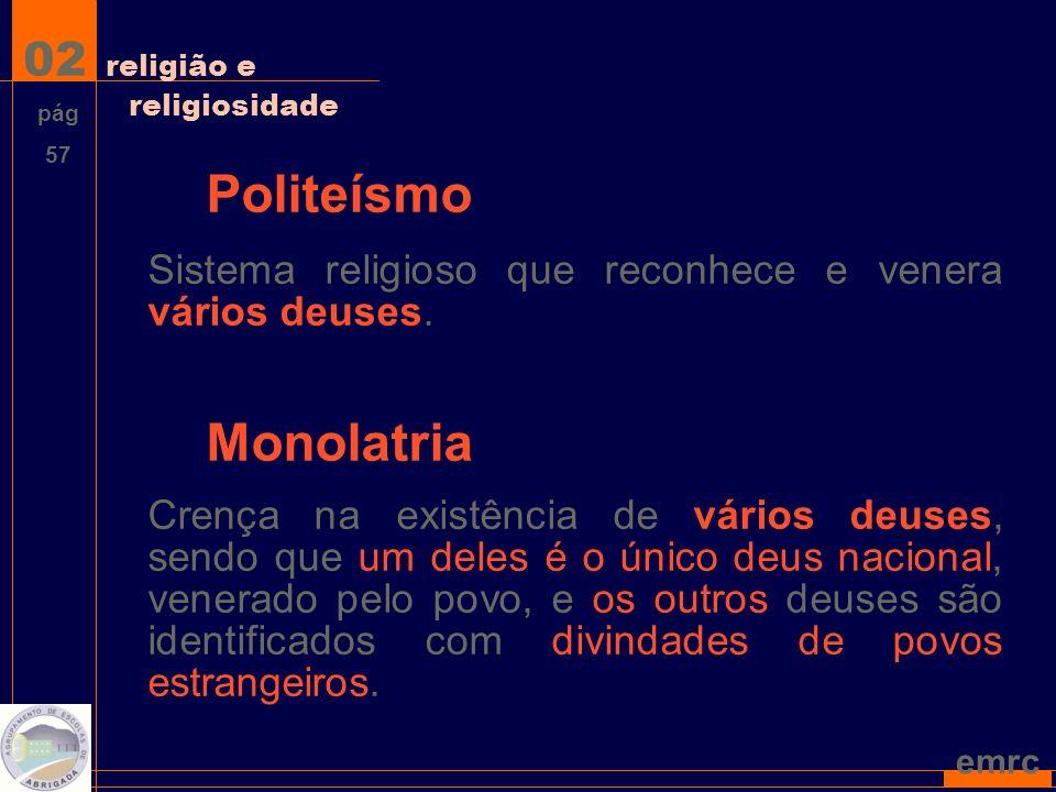 emrc Politeísmo Sistema religioso que reconhece e venera vários deuses.