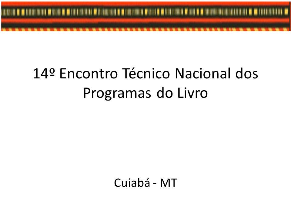 14º Encontro Técnico Nacional dos Programas do Livro Cuiabá - MT