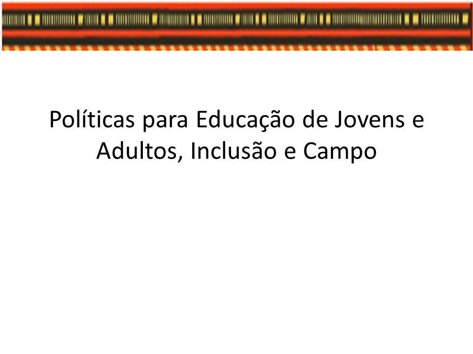 Políticas para Educação de Jovens e Adultos, Inclusão e Campo