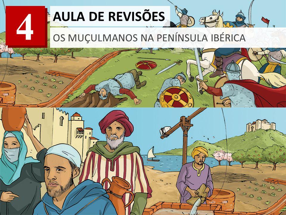 4 AULA DE REVISÕES OS MUÇULMANOS NA PENÍNSULA IBÉRICA