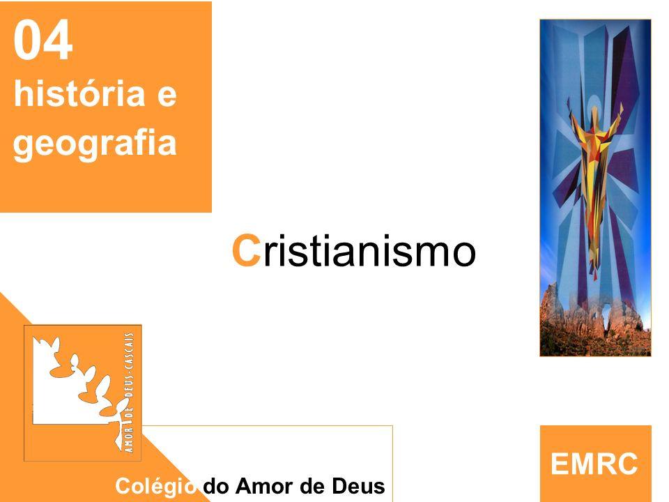 EMRC 04 história e geografia Cristianismo Colégio do Amor de Deus EMRC