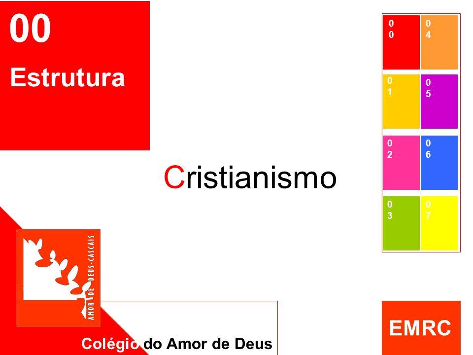 EMRC 00 Estrutura Cristianismo Colégio do Amor de Deus EMRC 0303 0707 0404 0505 0606 0 0101 0202