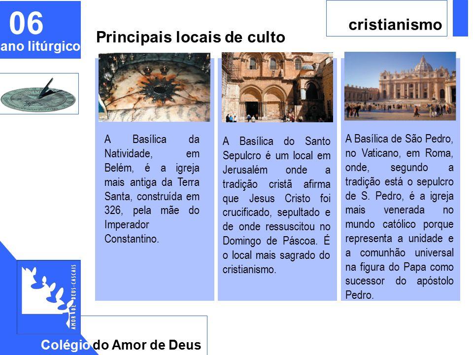 CAD Principais locais de culto A Basílica da Natividade, em Belém, é a igreja mais antiga da Terra Santa, construída em 326, pela mãe do Imperador Constantino.