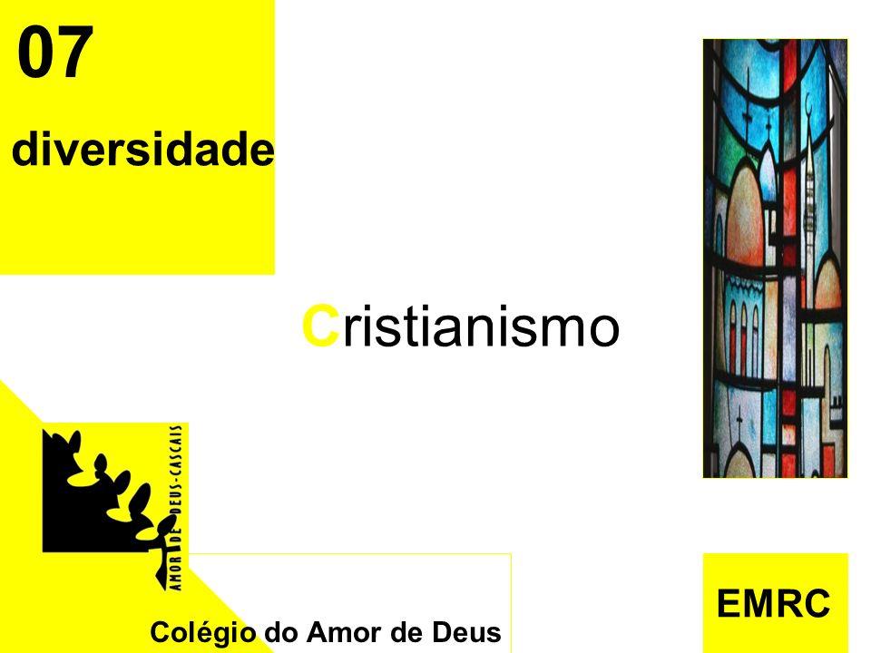 EMRC 07 diversidade Cristianismo Colégio do Amor de Deus EMRC