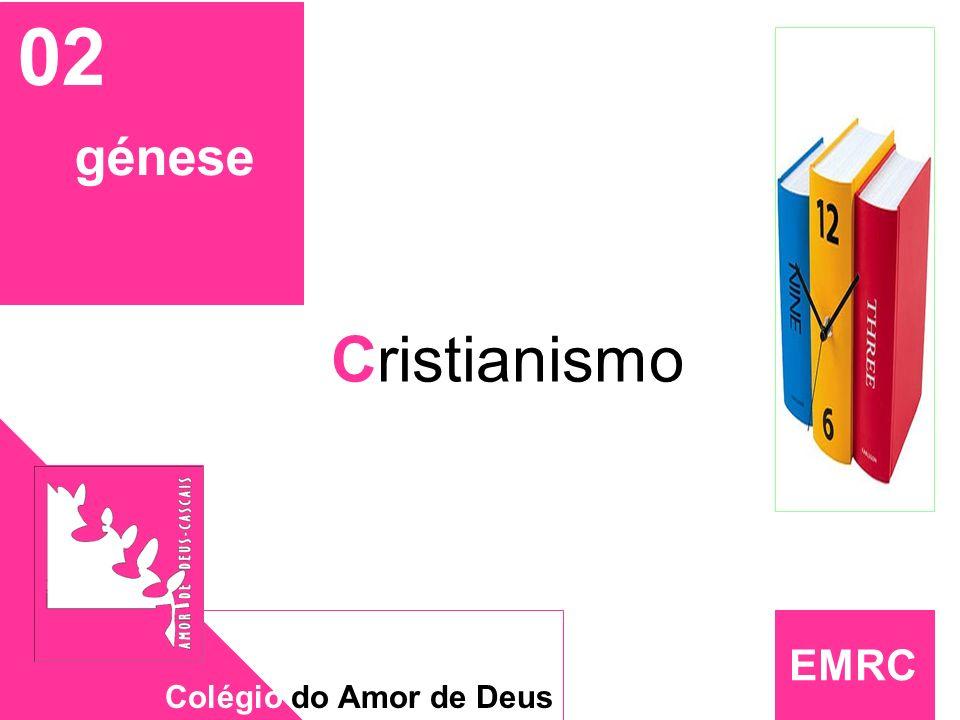 EMRC 02 génese Cristianismo Colégio do Amor de Deus EMRC