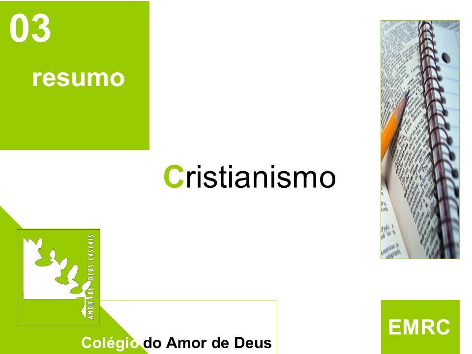 EMRC 03 resumo Cristianismo Colégio do Amor de Deus EMRC