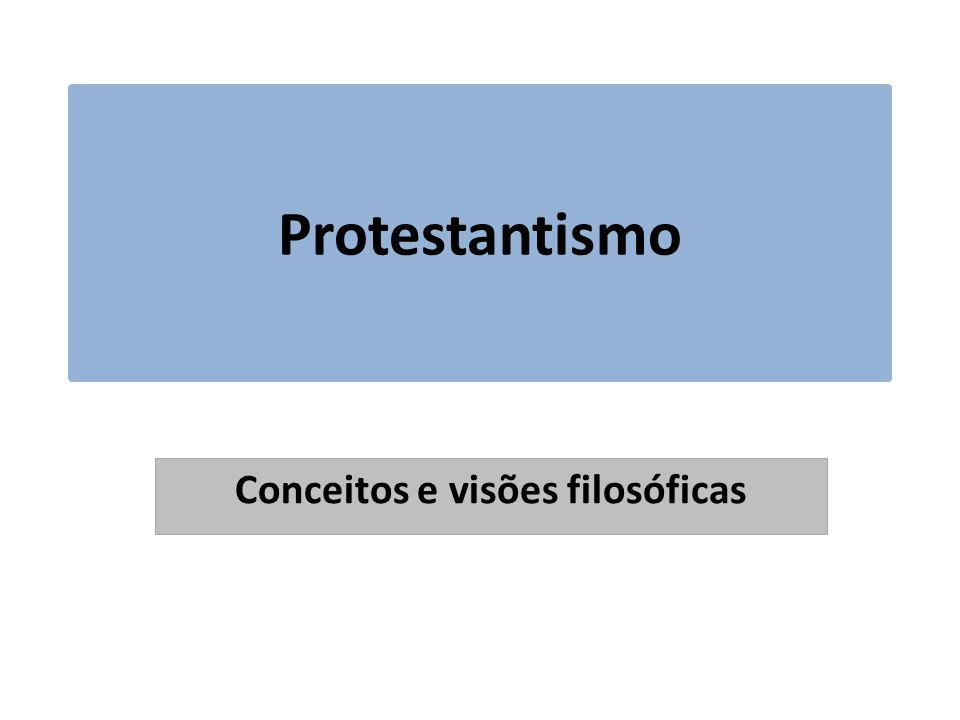 Protestantismo Conceitos e visões filosóficas
