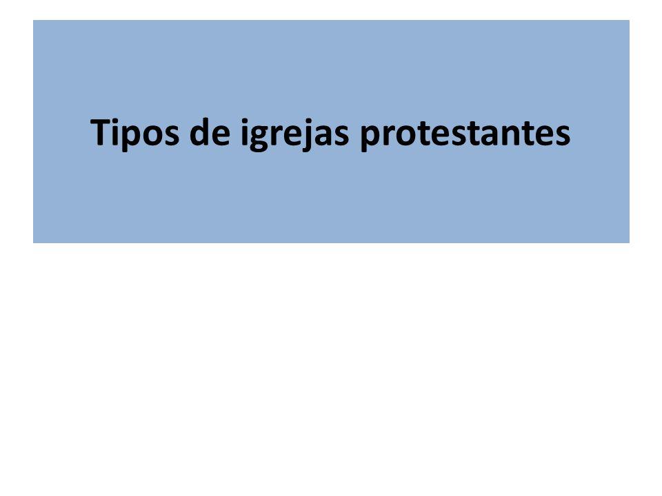 Tipos de igrejas protestantes