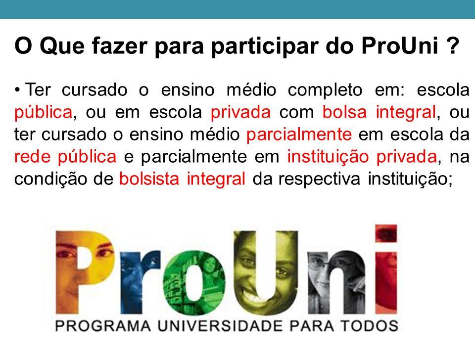O Que fazer para participar do ProUni .