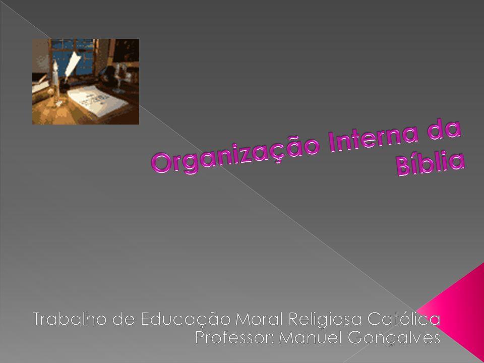  Com este trabalho quis mostrar aos meus colegas um pouco sobre a bíblia e como está organizada!