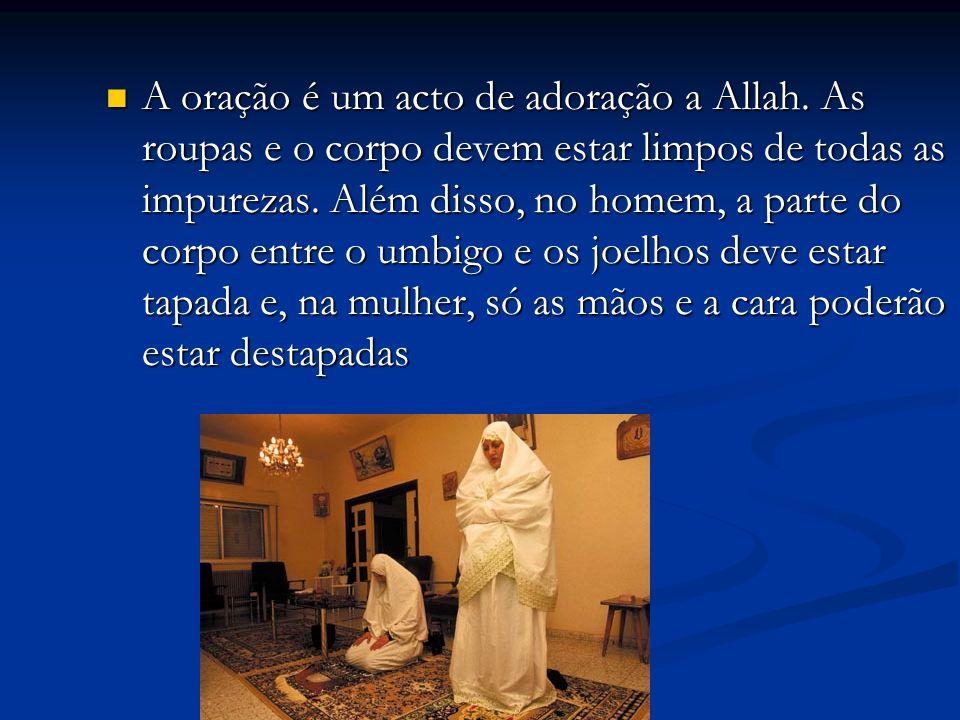 A oração é um acto de adoração a Allah.