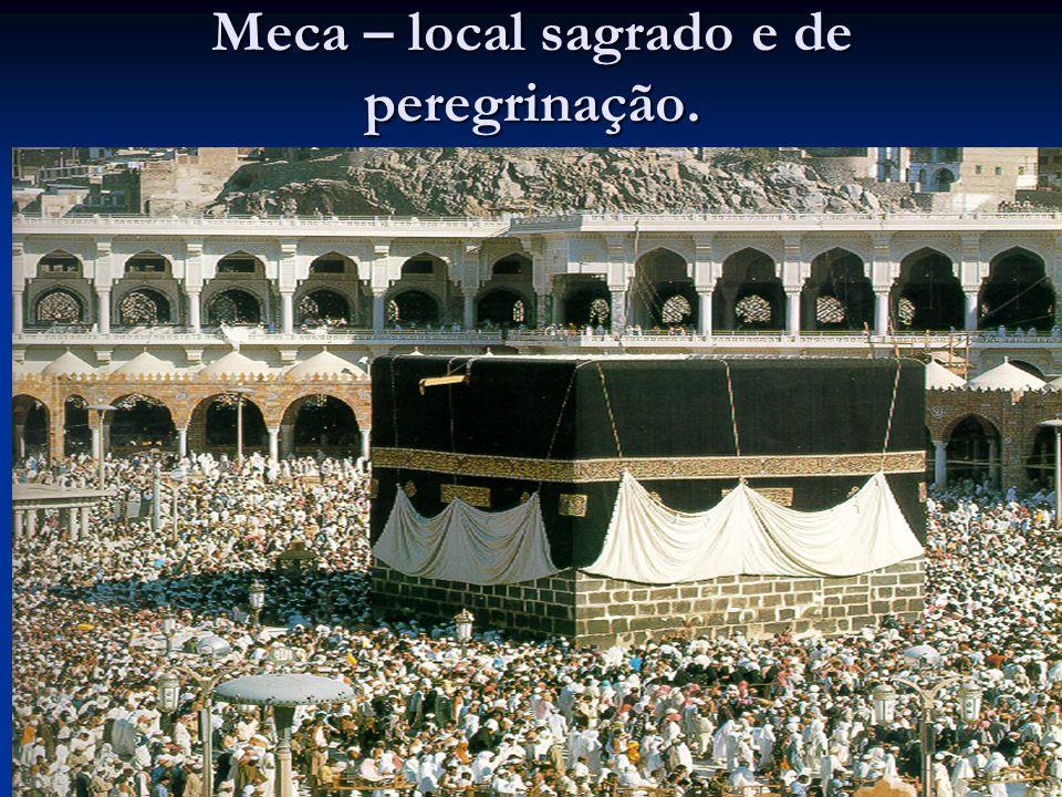 Meca – local sagrado e de peregrinação.