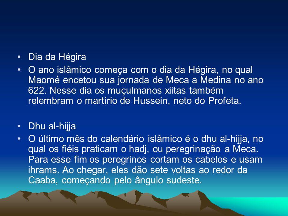 Dia da Hégira O ano islâmico começa com o dia da Hégira, no qual Maomé encetou sua jornada de Meca a Medina no ano 622.