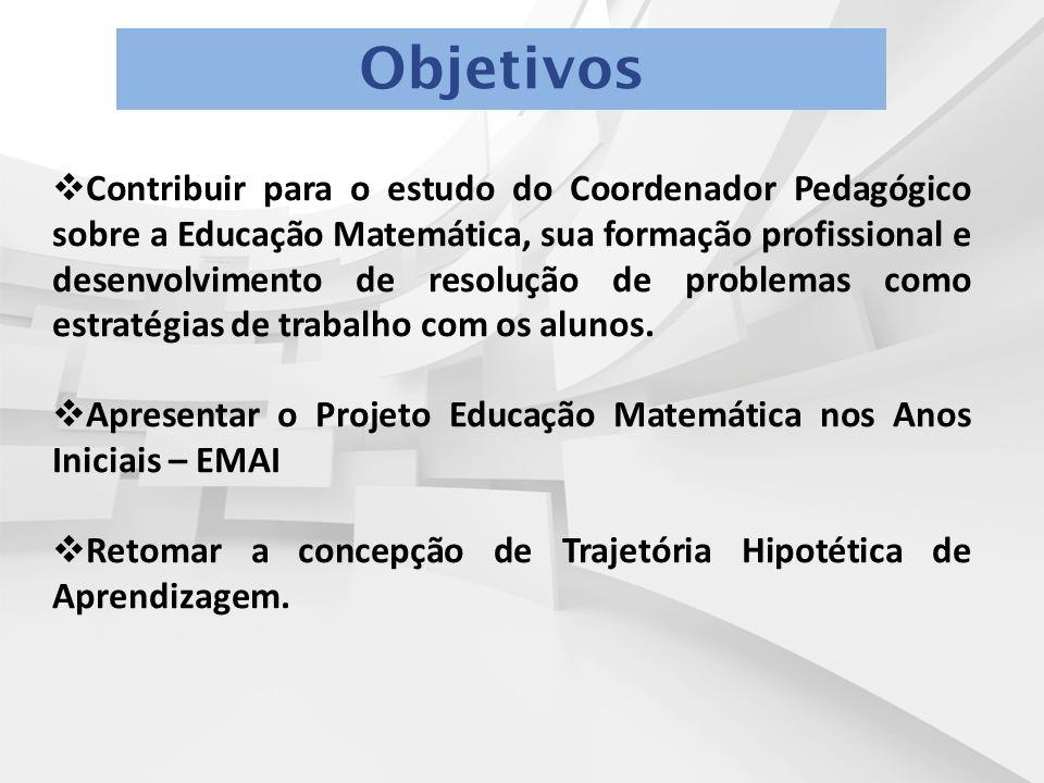  Contribuir para o estudo do Coordenador Pedagógico sobre a Educação Matemática, sua formação profissional e desenvolvimento de resolução de problemas como estratégias de trabalho com os alunos.