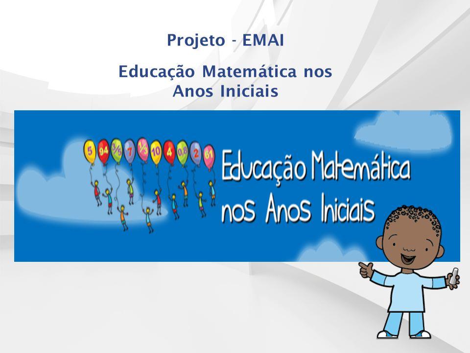 Projeto - EMAI Educação Matemática nos Anos Iniciais