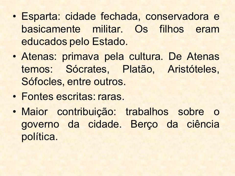 Esparta: cidade fechada, conservadora e basicamente militar.