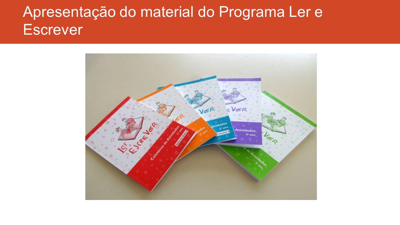 Apresentação do material do Programa Ler e Escrever