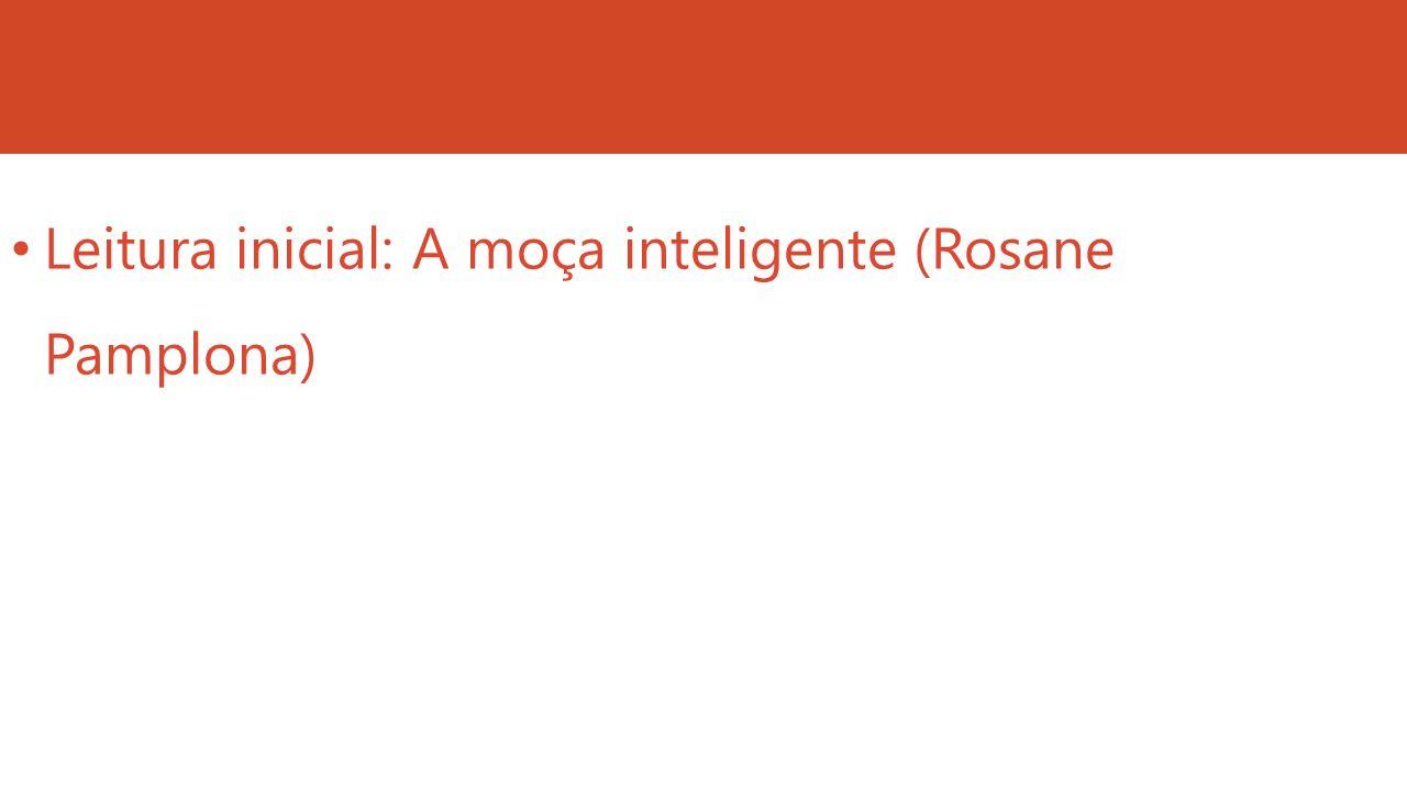 Leitura inicial: A moça inteligente (Rosane Pamplona)