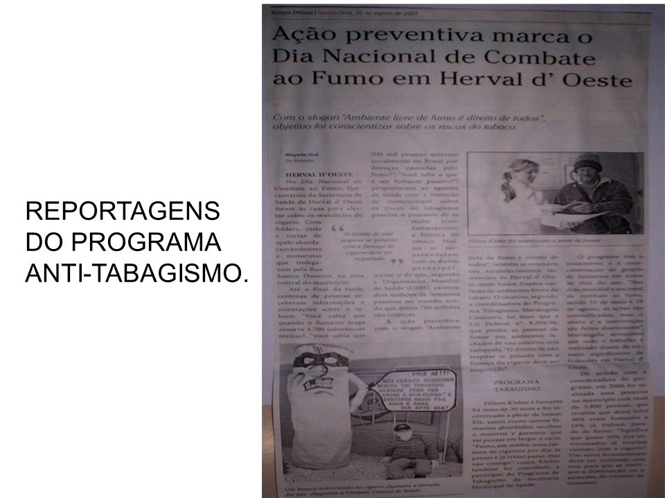 REPORTAGENS DO PROGRAMA ANTI-TABAGISMO.