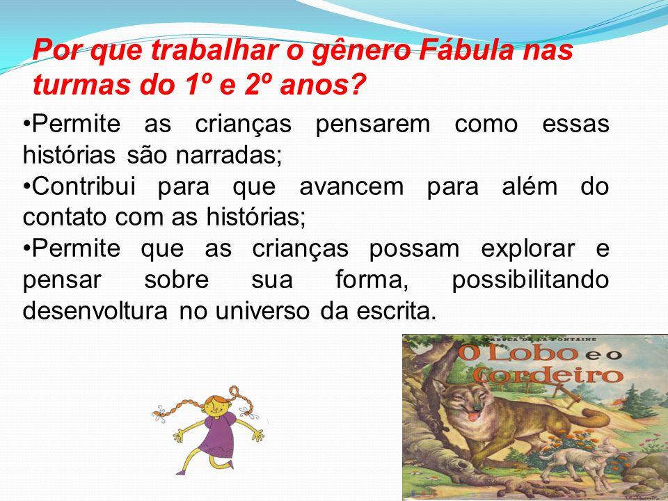 Por que trabalhar o gênero Fábula nas turmas do 1º e 2º anos.