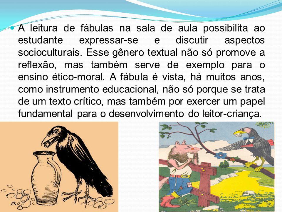 A leitura de fábulas na sala de aula possibilita ao estudante expressar-se e discutir aspectos socioculturais.