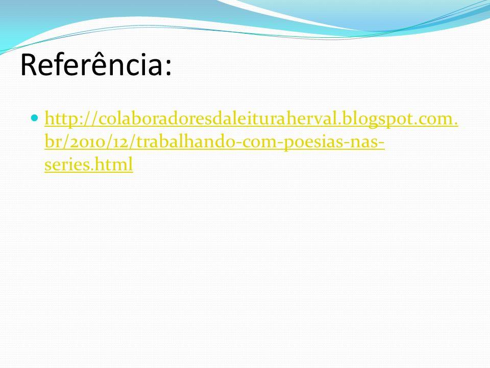 Referência: http://colaboradoresdaleituraherval.blogspot.com.
