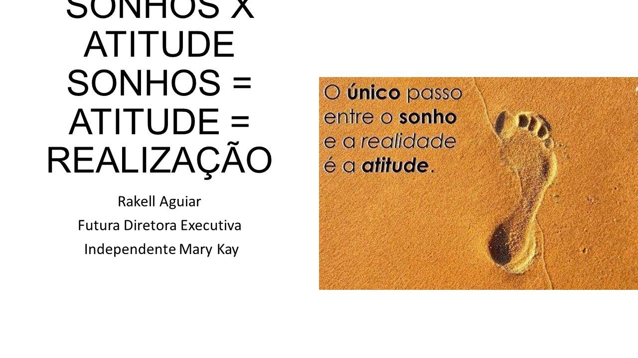 Atitude 7 - Coragem Coragem: possivelmente essa é a atitude mais importante para o sucesso.