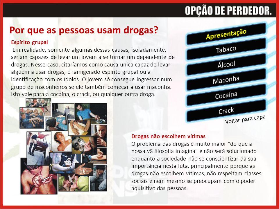 Por que as pessoas usam drogas.
