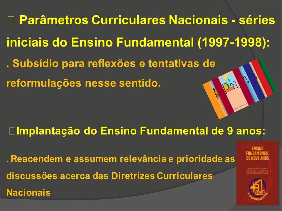  Parâmetros Curriculares Nacionais - séries iniciais do Ensino Fundamental (1997-1998):. Subsídio para reflexões e tentativas de reformulações nesse