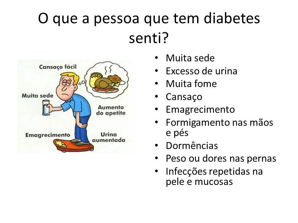 O que a pessoa que tem diabetes senti.