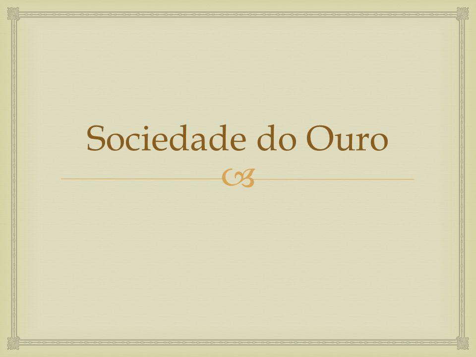  Sociedade do Ouro
