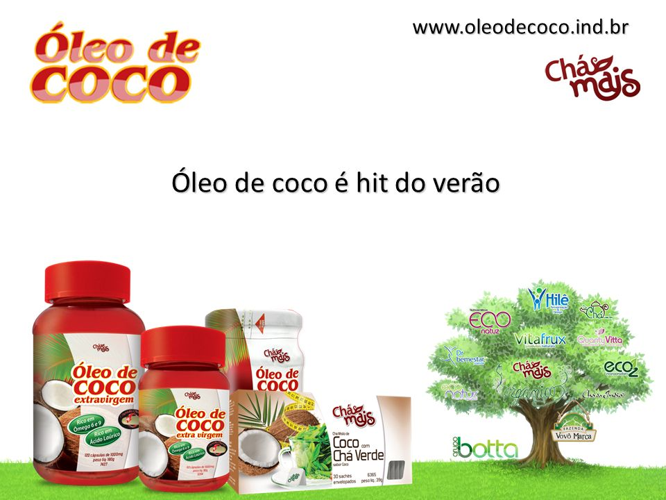 www.oleodecoco.ind.br Óleo de coco é hit do verão