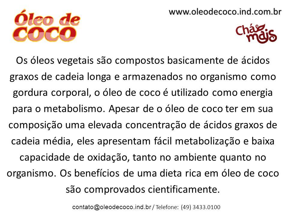 Os óleos vegetais são compostos basicamente de ácidos graxos de cadeia longa e armazenados no organismo como gordura corporal, o óleo de coco é utilizado como energia para o metabolismo.