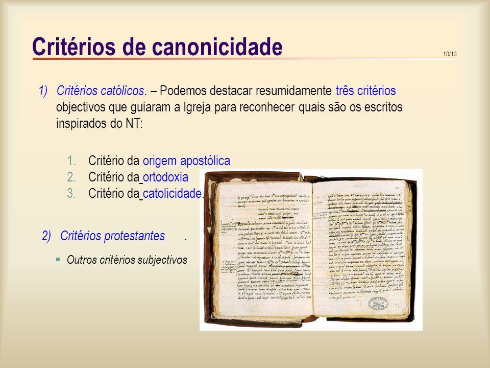 10/13 Critérios de canonicidade 1)Critérios católicos.