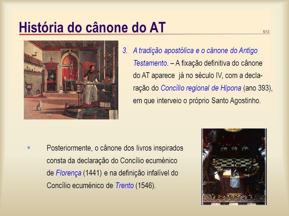 5/13 História do cânone do AT 3.A tradição apostólica e o cânone do Antigo Testamento.