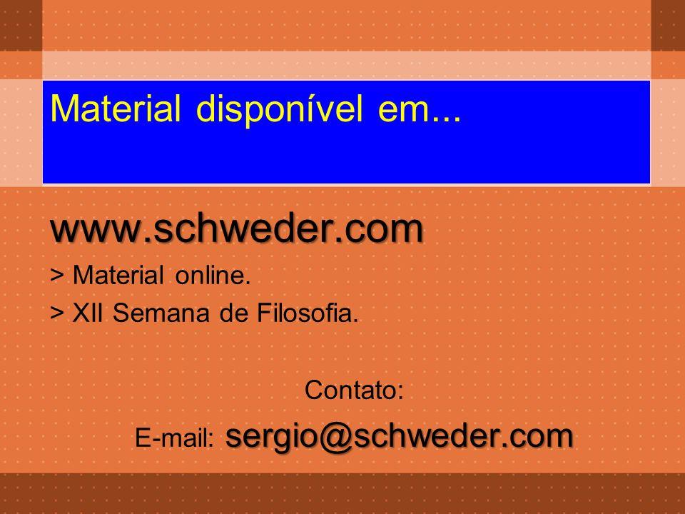Material disponível em... www.schweder.com > Material online.