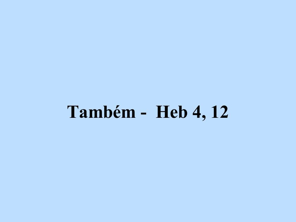 Também - Heb 4, 12