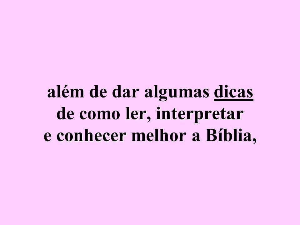 lerinterpretar conhecer além de dar algumas dicas de como ler, interpretar e conhecer melhor a Bíblia,