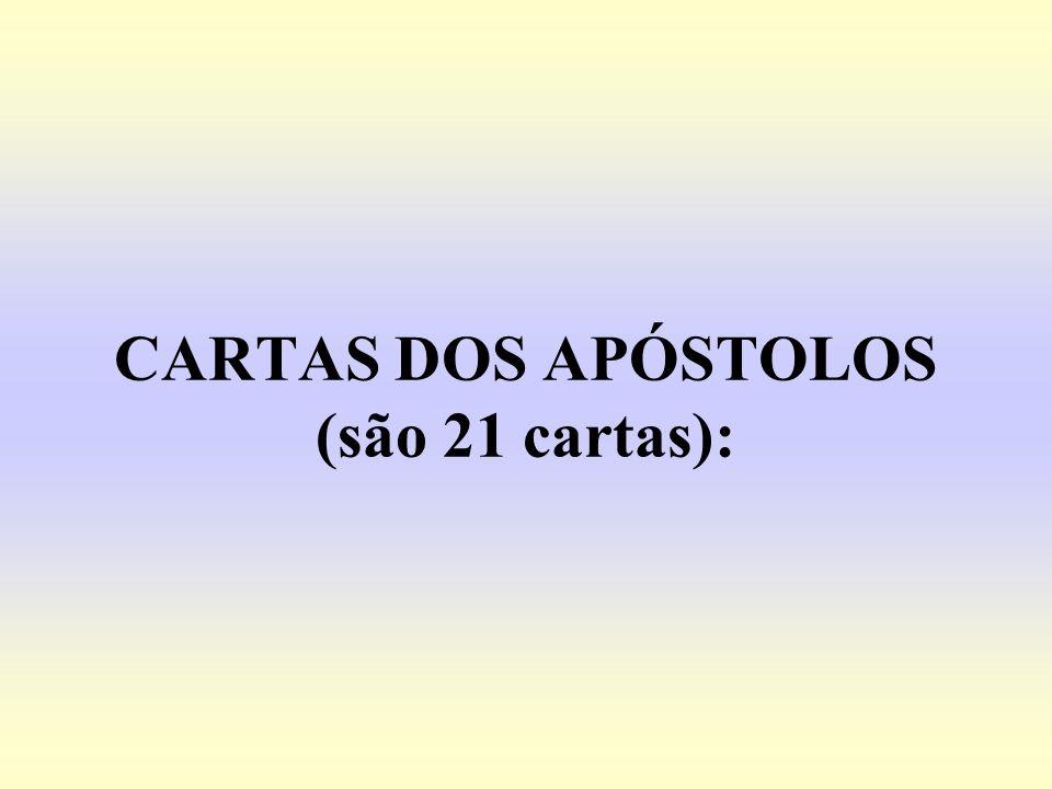 CARTAS DOS APÓSTOLOS (são 21 cartas):