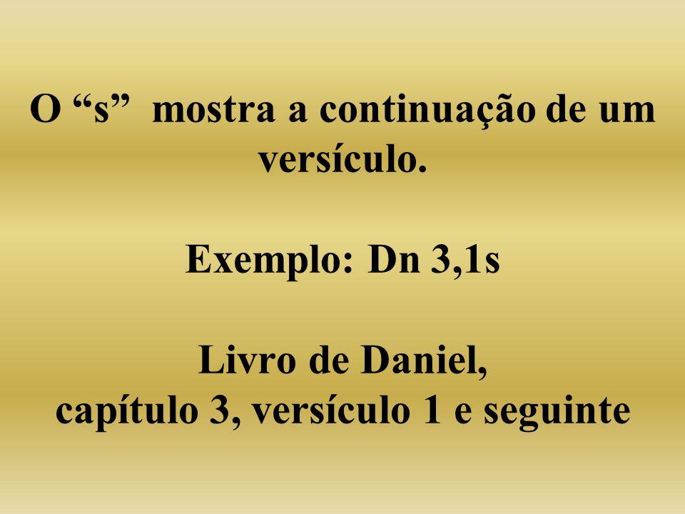 O s mostra a continuação de um versículo.