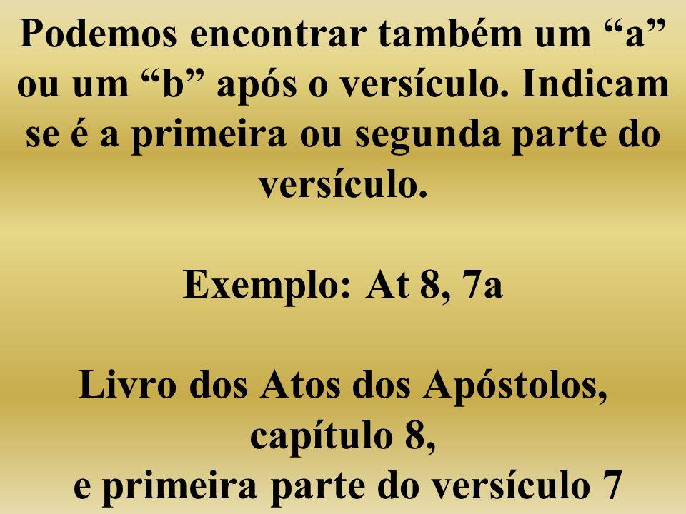 Podemos encontrar também um a ou um b após o versículo.