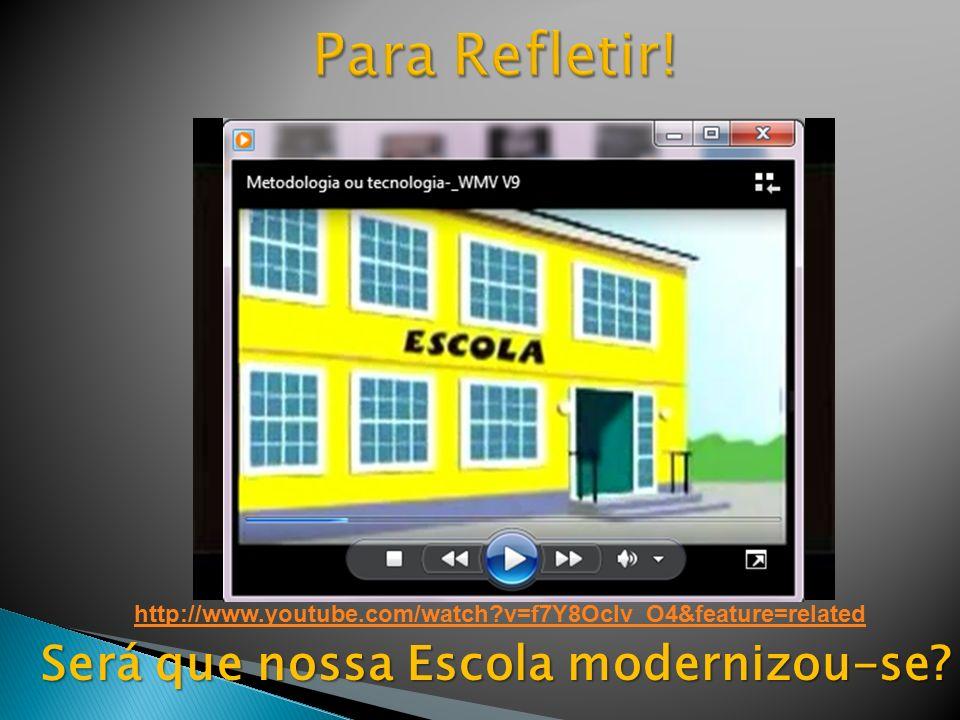 Rumo a uma Sala de Aula Hi-Tec http://www.youtube.com/watch v=wzN WnlkrvkU&feature=related