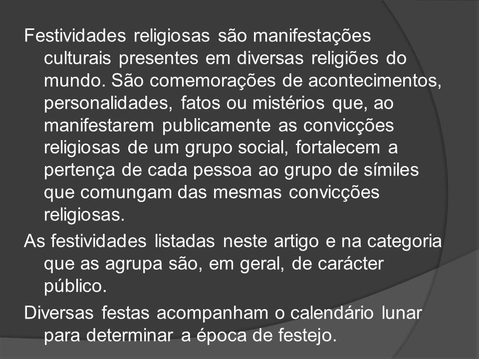 Festividades religiosas são manifestações culturais presentes em diversas religiões do mundo.