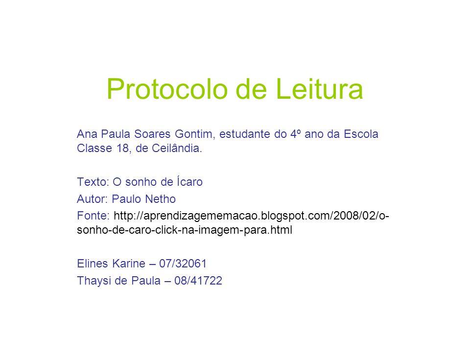 Protocolo de Leitura Ana Paula Soares Gontim, estudante do 4º ano da Escola Classe 18, de Ceilândia.