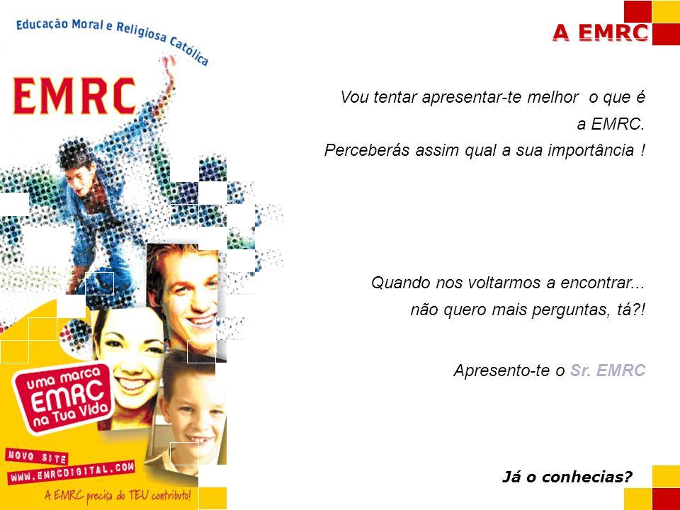 A EMRC EMRC Eu gostava... Delirava mesmo! Eu gostava de ser teu amigo...