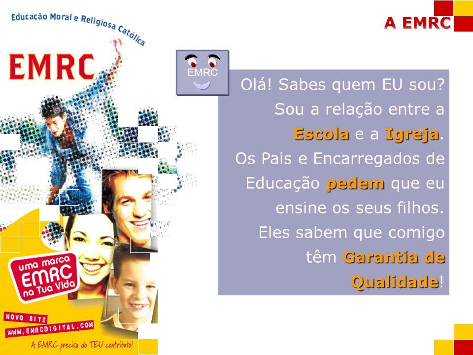 A EMRC EMRC Ajudar-te-ei a teres um «Tu Cá, Tu Lá» com a TUA Vida!