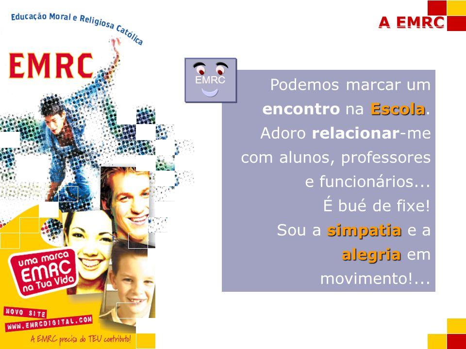 A EMRC EMRC Apresenta-me aos teus amigos e aos teus Pais!