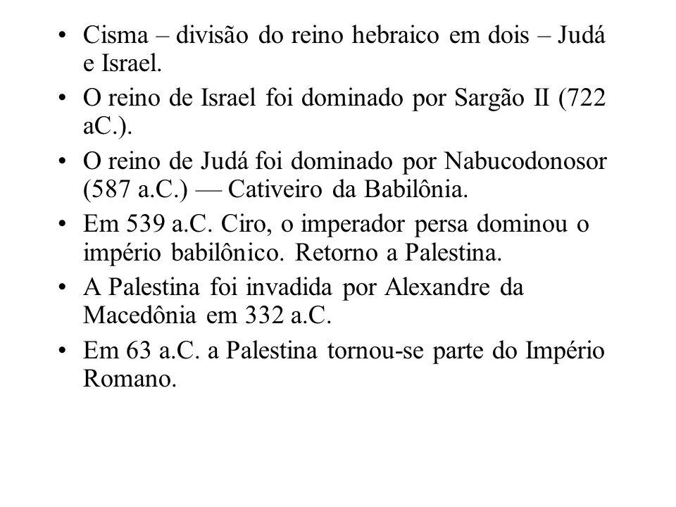 Cisma – divisão do reino hebraico em dois – Judá e Israel.